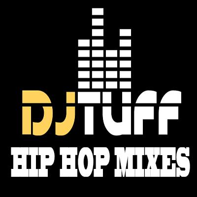 DJ TUFF HIP HOP MIXES IMAGE